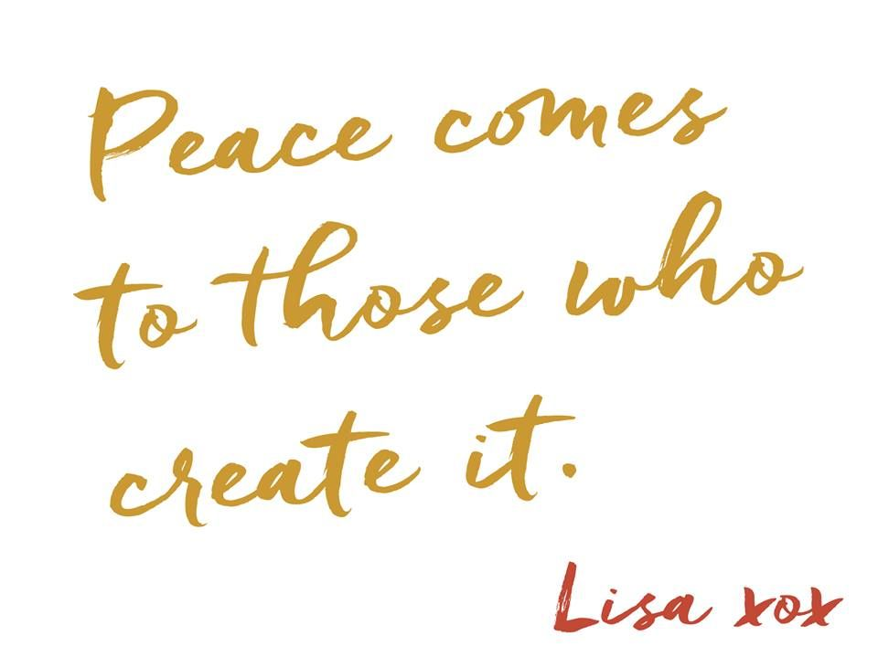 Peace comes to those who create it.
