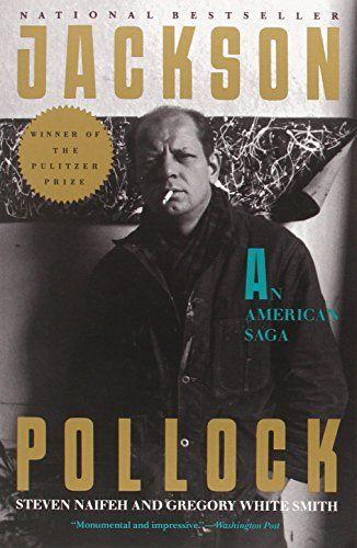 Jackson Pollock An American Saga By Steven NaifehGregory Smith