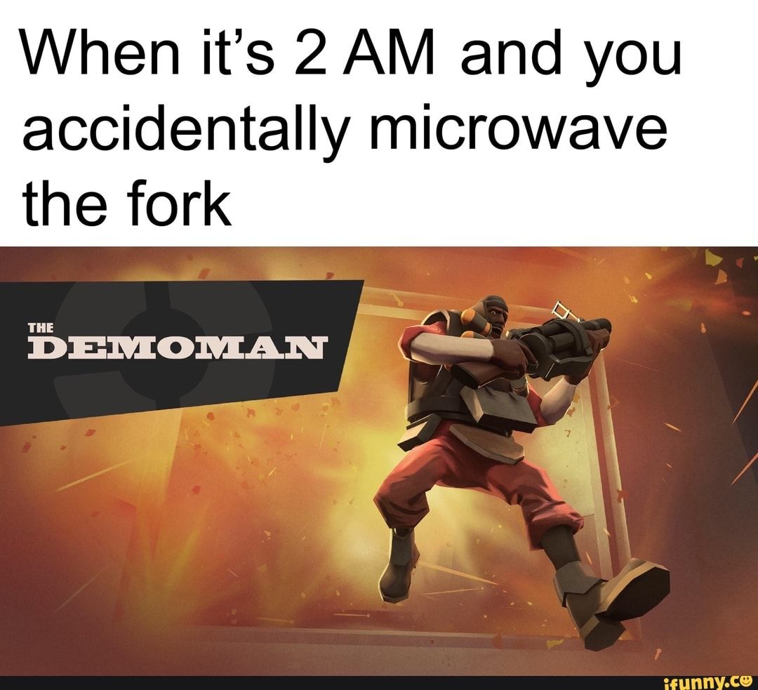When it's 2 AM and you accidentally microwave the fork