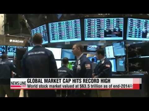 Global stock market cap hits 11-year high   세계 증시 시가총액 2003년 이후 최대