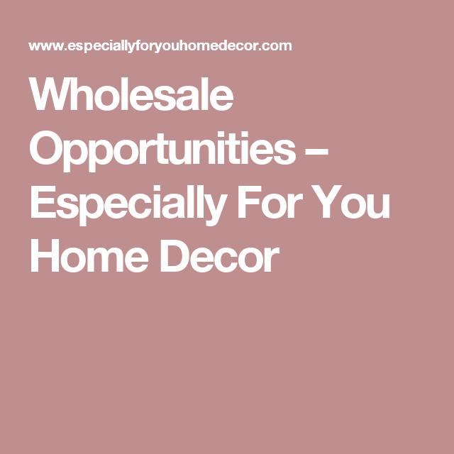 Wholesale Opportunities Especially For You Home Decor Flea Market Flip