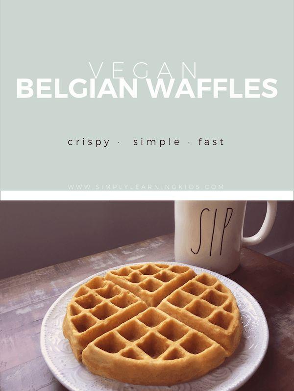 Vegan Belgian Waffles Simply Learning Vegan Belgian Waffle Recipe Belgian Waffles Waffle Recipes