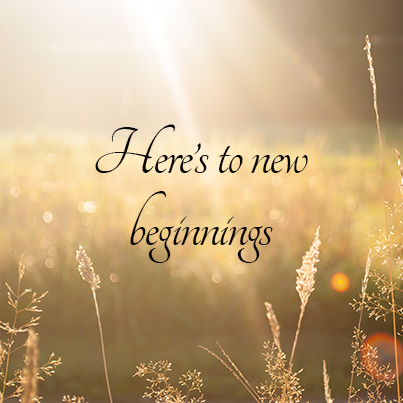 heres to new beginnings