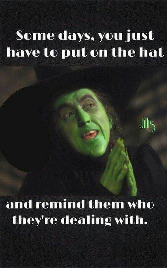 Some days, you just have to put on the hat and remind them who they're dealing with.