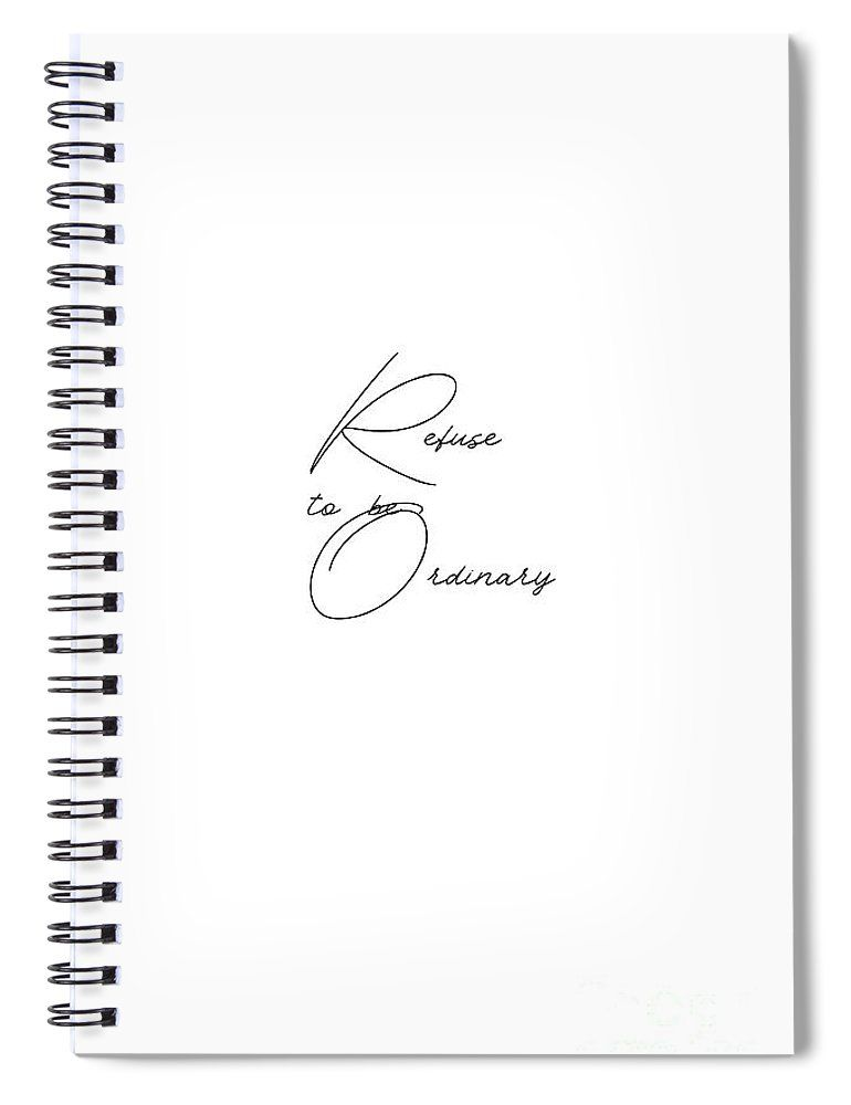 Refuse to be Ordinary #typography Spiral Notebook for Sale