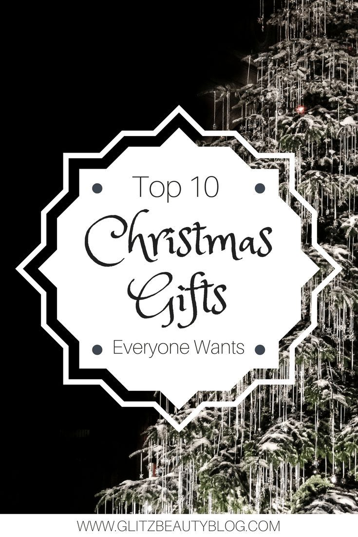 Top 10 Christmas Gifts Everyone Wants | Holiday gift guide, Top 10 ...