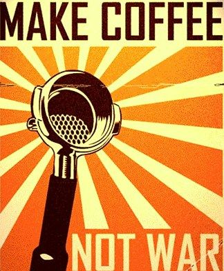 """Make Coffee Not War"" vintage coffee"