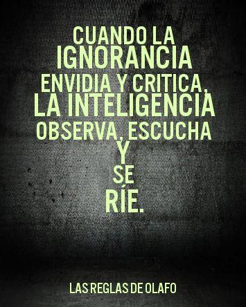 Cuando La Ignorancia Envidia Y Criticala Inteligencia