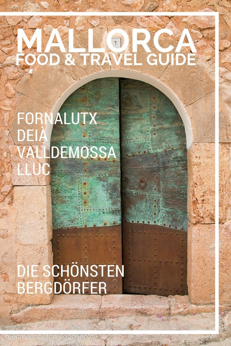 Mallorca Food & Travel Guide #2: Fornalutx, Deià, Valldemossa, Lluc – die schönsten Bergdörfer #favoriteplaces