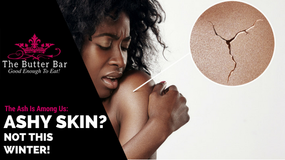 The Ash is Among Us!....Dry Winter Skin + How To Beat It