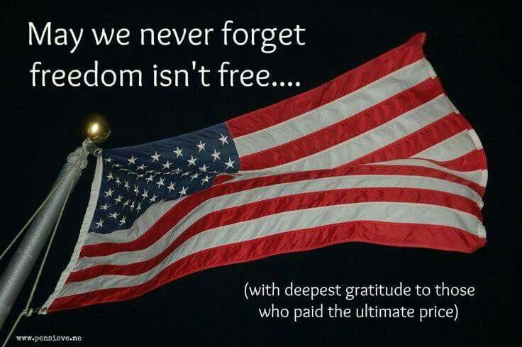 May We Never Forget Freedom Isn T Free With Images