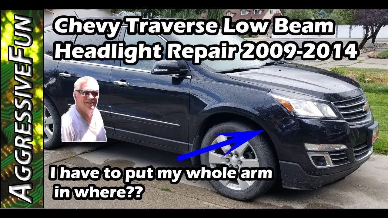 2009 2014 Chevrolet Traverse Headlight Low Beam Repair Diy