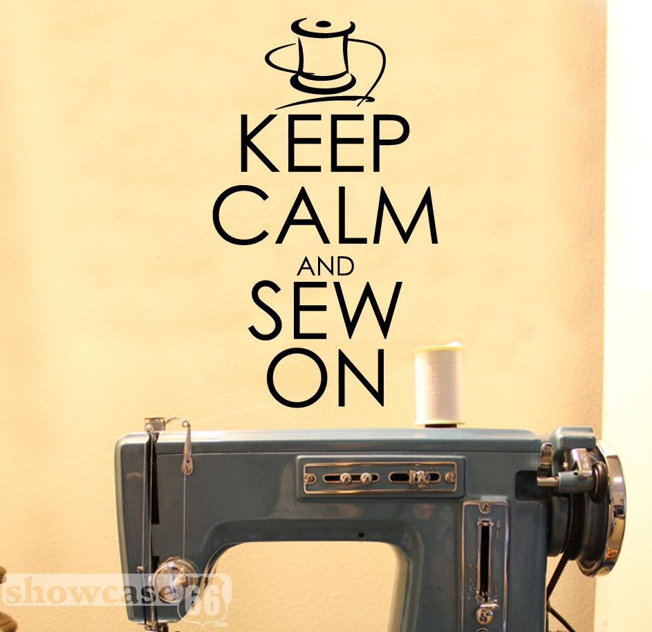 Keep Calm and Sew On - Vinyl Wall Art - FREE Shipping - Sewing ...