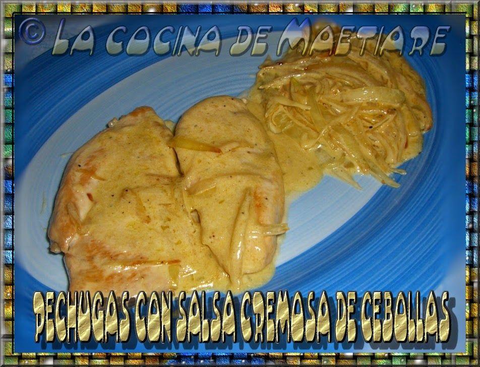 La cocina de Maetiare: Pechugas con salsa cremosa de cebolla