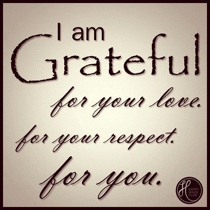 I Am Grateful For You Quotes I am Grateful   Gratef...