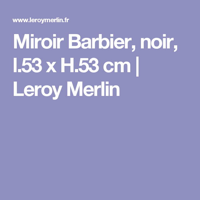 miroir barbier noir x cm leroy merlin miroir pinterest. Black Bedroom Furniture Sets. Home Design Ideas