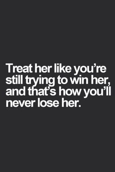 Treat Her Right Tumblr Feelings Relationship Quotes Quotes