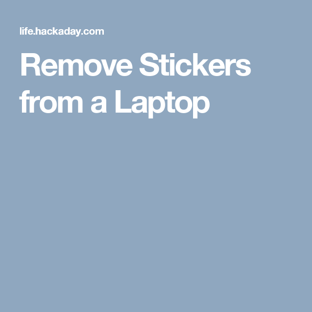 Remove Stickers from a Laptop