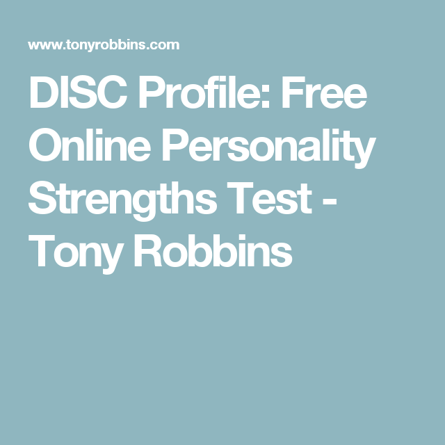 DISC Profile: Free Online Personality Strengths Test - Tony Robbins ...