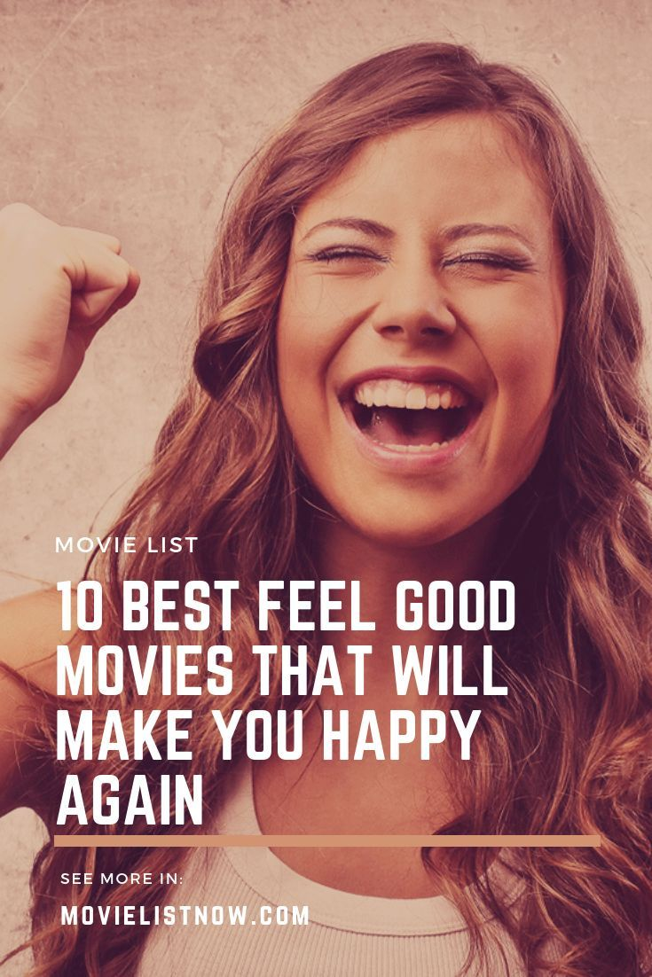 10 Best Feel Good Movies That Will Make You Happy Again - Movie List Now
