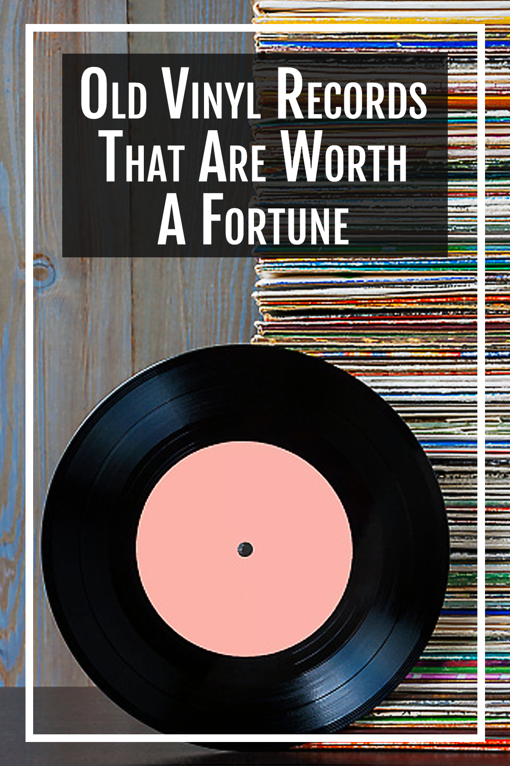 Old Vinyl Records That Are Worth A Fortune In 2020 Old Vinyl Records Vinyl Records Records
