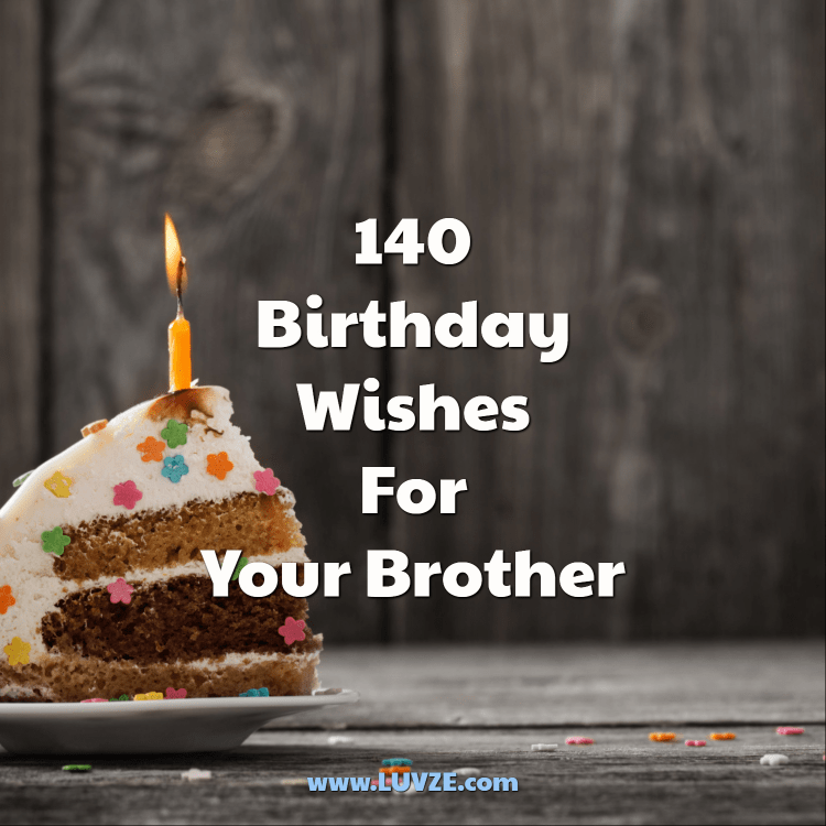 140 Happy Birthday Wishes For Brothers With Beautiful
