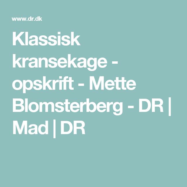 Klassisk kransekage - opskrift - Mette Blomsterberg - DR | Mad | DR