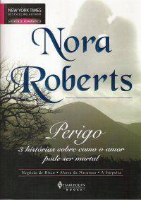 Perigo Nora Roberts Livros Nora Roberts