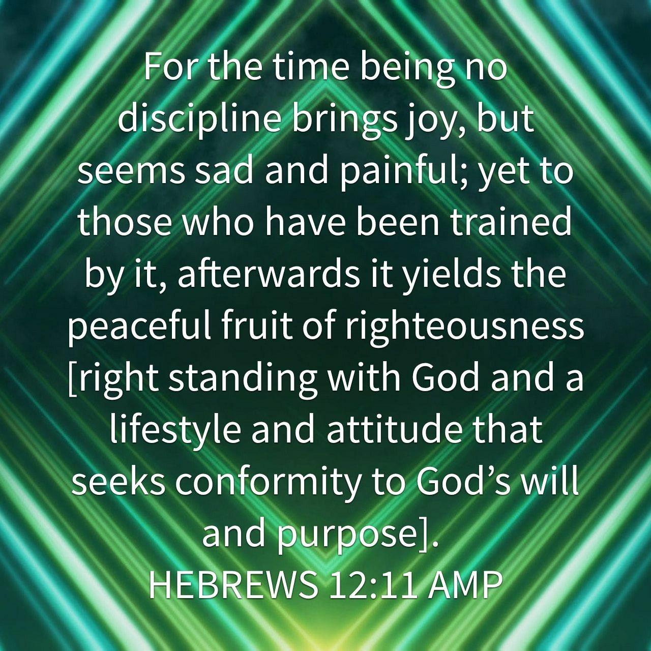 """Image result for Hebrews 12:11 amp"""""""