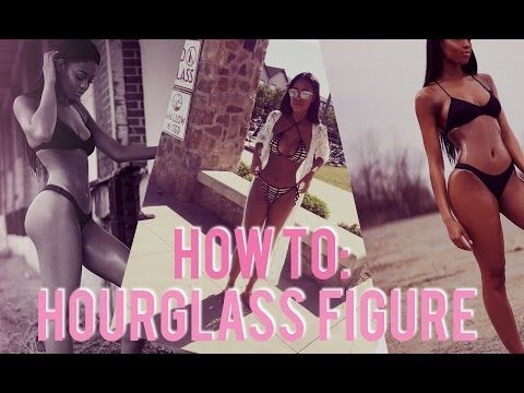 b8d9061623 How To Get An Hourglass Figure ♡