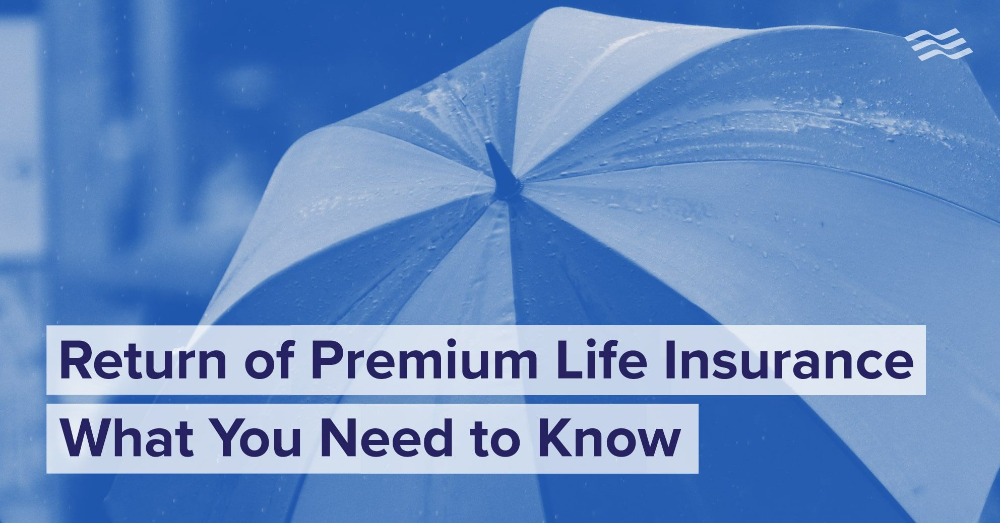 Return Of Premium Life Insurance What You Need To Know Life