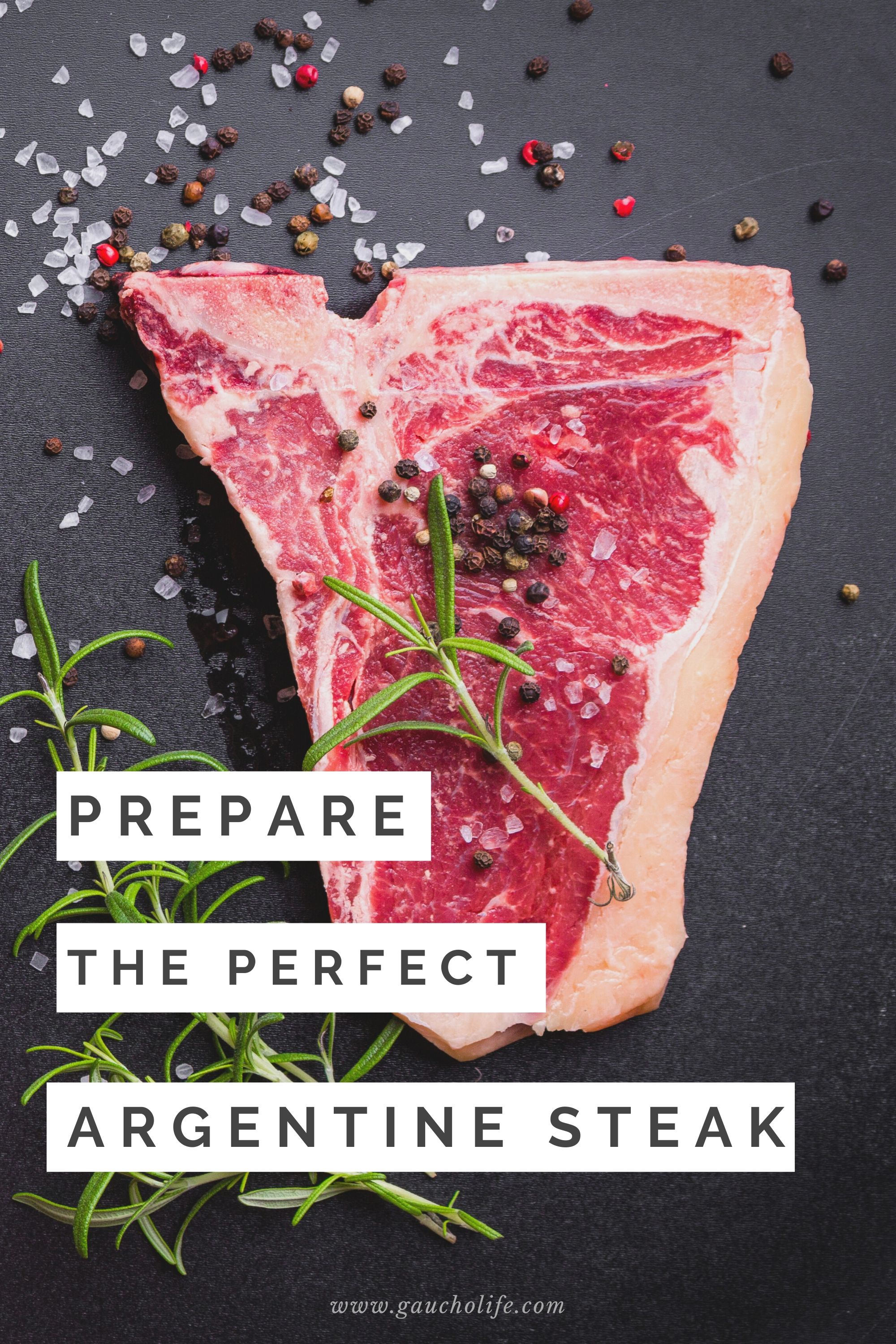 How To Grill The Perfect Steak Argentine Style In 2020 Grilling The Perfect Steak How To Grill Steak Perfect Steak