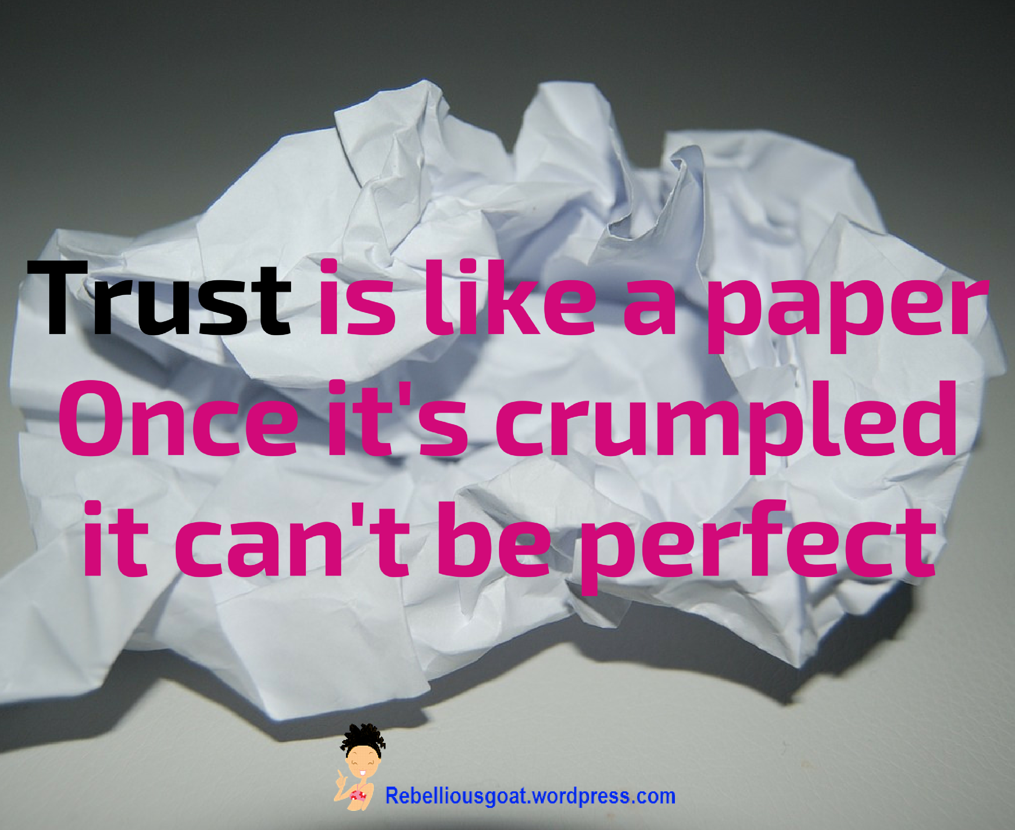 Quote 45   Trust Is Like A Paper Once Itu0027s Crumpled It Canu0027t Be