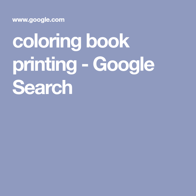 Coloring Book Printing Google Search Coloring Books Book Print Book Printing Services