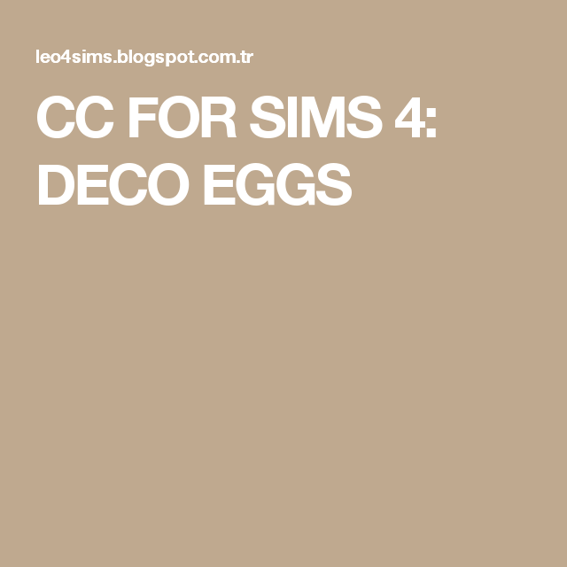 CC FOR SIMS 4: DECO EGGS