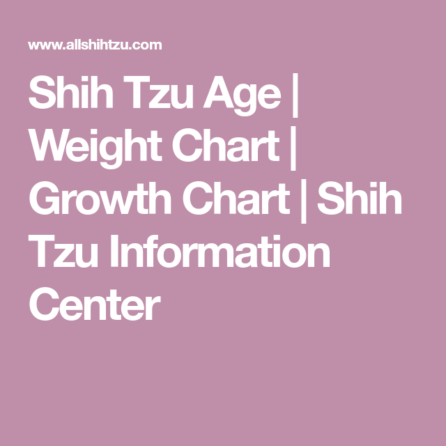 Shih Tzu Age Weight Chart Growth Chart Shih Tzu Information