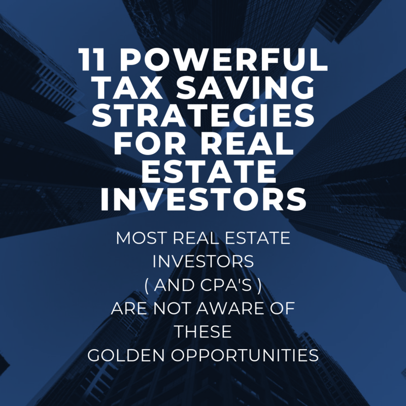 11 Powerful Tax Saving Strategies For Real Estate