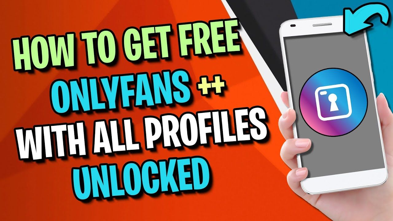 How to get free acces to onlyfans profiles and unlock them