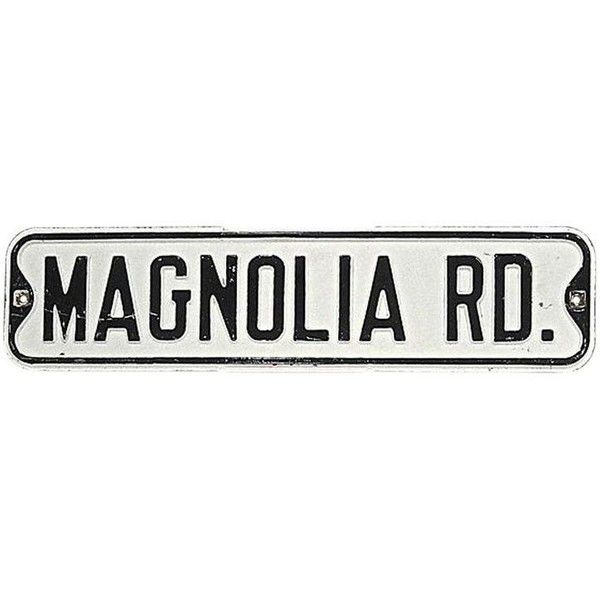 Street Sign Home Decor Adorable Steel Magnolia Street Sign $165 ❤ Liked On Polyvore Featuring Decorating Design