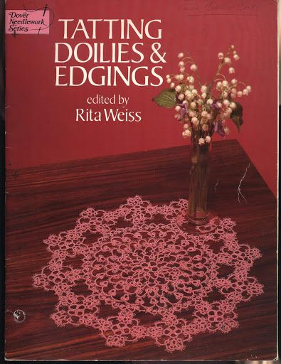 Tatting doilies & edgings by Rita Weiss – Lada – Picasa tīmekļa albumi  number of  crochet & tatting books at https://picasaweb.google.com/ladatatting