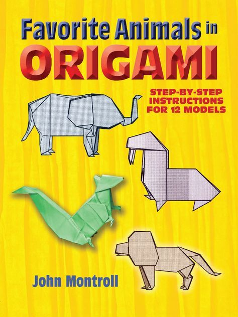 Favorite Animals In Origami By John Montroll Step