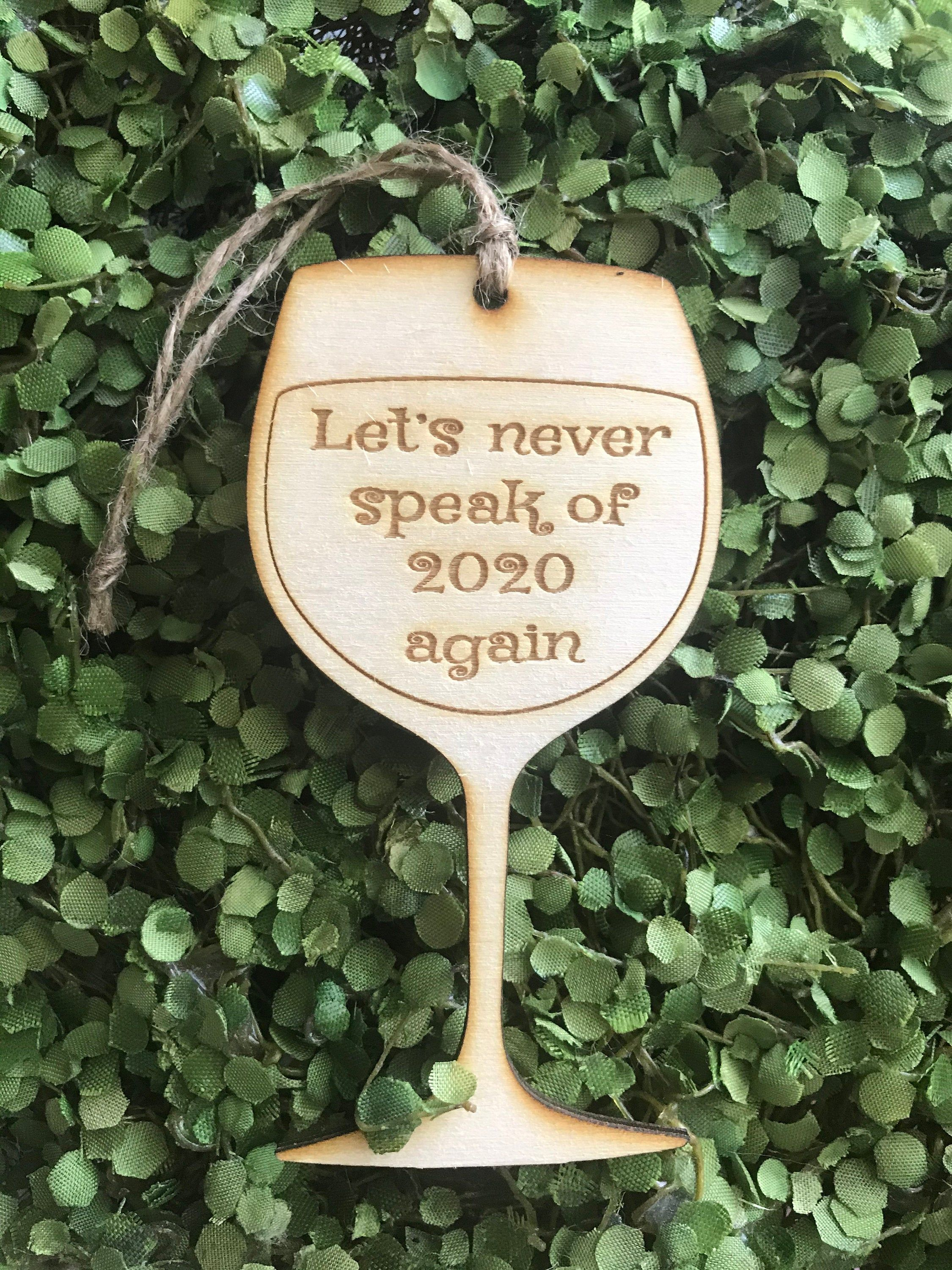 2020 Ornament tag Car Charm Wine Never speak of 2020