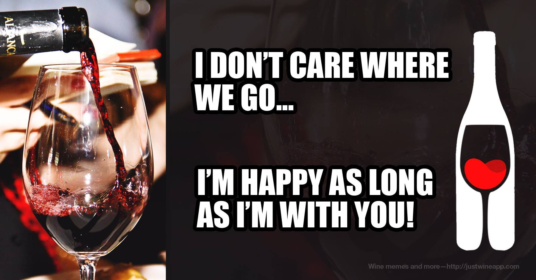 Wine is just happy juice made of grapes!