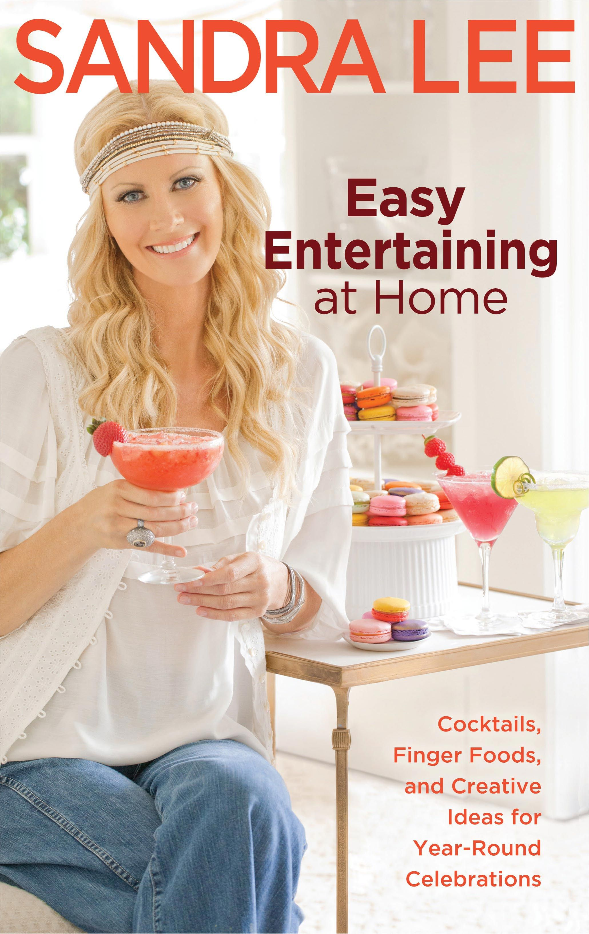 Sandra lees easy entertaining at home cocktails finger foods and easy entertaining at home cocktails finger foods and creative ideas for year round celebrations a book by sandra lee forumfinder Images