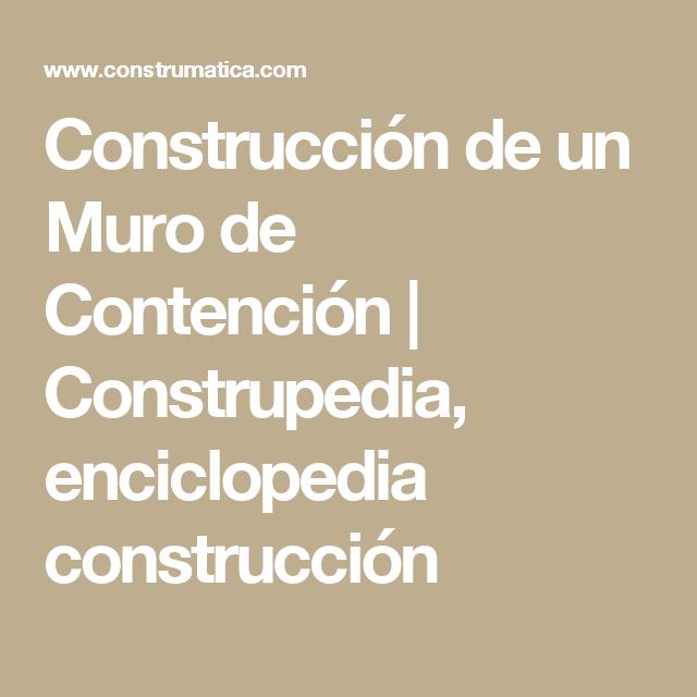 Construcción de un Muro de Contención | Construpedia, enciclopedia ...