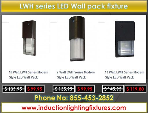 Lwh Series Modern Style Led Wall Pack A Cost Effective Lighting Choice Call Us 855 453 2852 Mail Us Info Inductionligh Wall Packs Led Wall Pack Lights