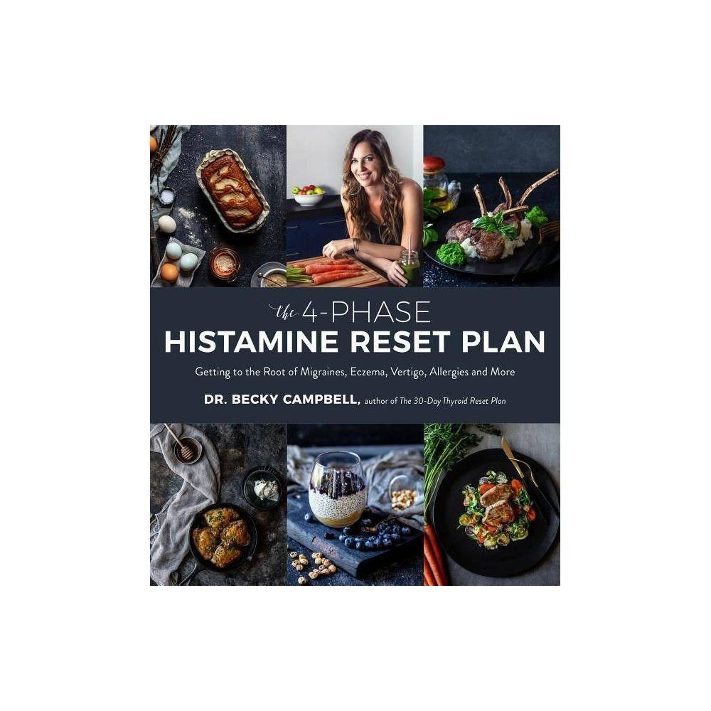 The 4 Phase Histamine Reset Plan By Becky Campbell Paperback Low Histamine Diet High Histamine Foods Meal Prep Cookbook