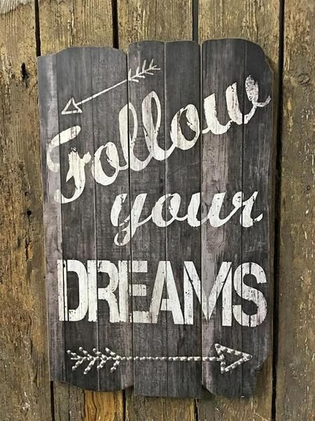 Follow Your Dreams Wooden Sign Wooden Signs Diy Wooden Signs Vintage Wooden Signs