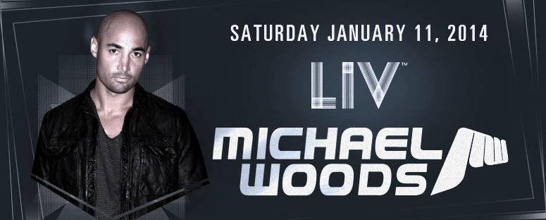 LIV NIGHT CLUB MIAMI - SAT Michael Woods $60