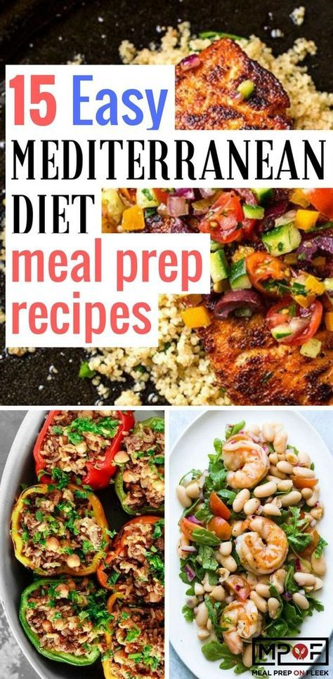 15 Easy Mediterranean Diet Meal Prep Recipes - Meal Prep on Fleek™